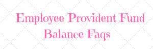 employee provident fund balance faqs
